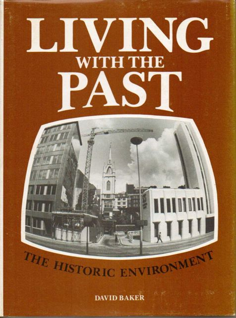 Image for Living with the Past :The Historic Environment
