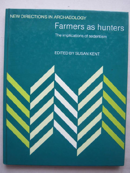 Image for Farmers as hunters :The implications of sedentism