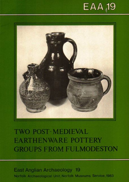 Image for TWO POST-MEDIEVAL EARTHENWARE POTTERY GROUPS FROM FULMODESTON, Near Fakenham, Norfolk :