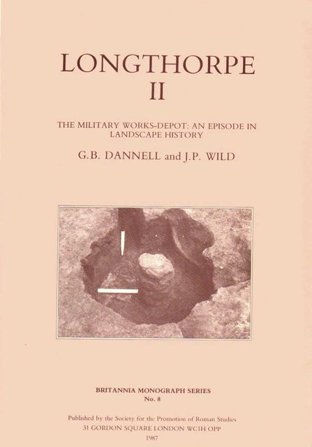 Image for LONGTHORPE II: The Military Works-Depot: An Episode in Landscape History (Britannia Monograph Series No. 8), :