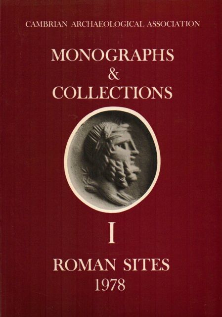 Image for Monographs & Collections,  :Relating to Excavations Financed by H.M. Department of the Environment in Wales, I: Roman Sites