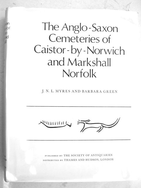 Image for THE ANGLO-SAXON CEMETERIES OF CAISTOR-BY-NORWICH & MARKSHALL, NORFOLK, (Reports of the Research Committee of the Society of Antiquaries of London, No. XXX) :