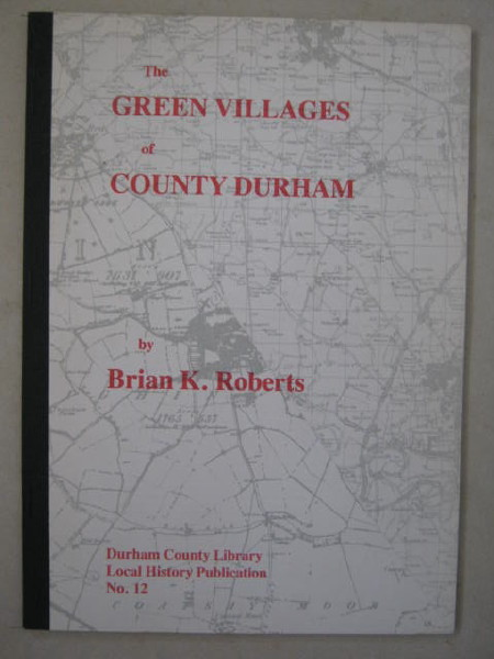 Image for The Green Villages of County Durham :A Study in Historical Geography