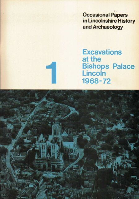 Image for EXCAVATIONS AT THE BISHOPS PALACE, LINCOLN, 1968 - 72,  :