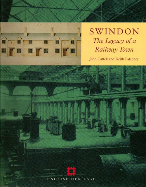 Swindon :The Legacy of a Railway Town