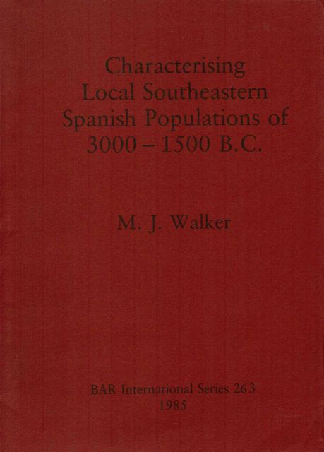 Image for CHARACTERISING LOCAL SOUTH EASTERN SPANISH POPULATIONS OF 3000- 1500BC :