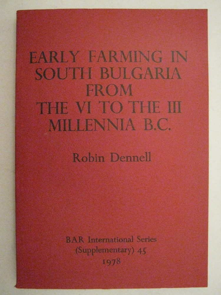 Image for Early Farming in South Bulgaria from the VI to the III Millennia B.C. :(BAR International Series (Supplementary) 45)