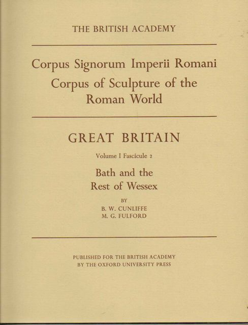 Image for CORPUS SIGNORUM IMPERII ROMANI - CORPUS OF THE SCULPTURE OF THE ROMAN WORLD - Great Britain Vol I fascicule 2: Bath and the rest of Wessex, :Fascicule 2,  Bath & the Rest of Wessex