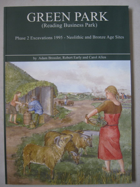 Image for Green Park (Reading Business Park) :Phase 2 Excavations 1995 - Neolithic and Bronze Age Sites,