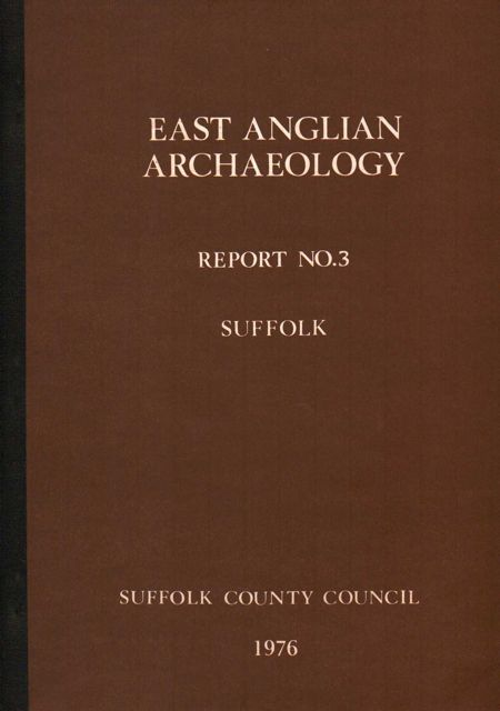 Image for EAST ANGLIAN ARCHAEOLOGY REPORT NO. 3, SUFFOLK :