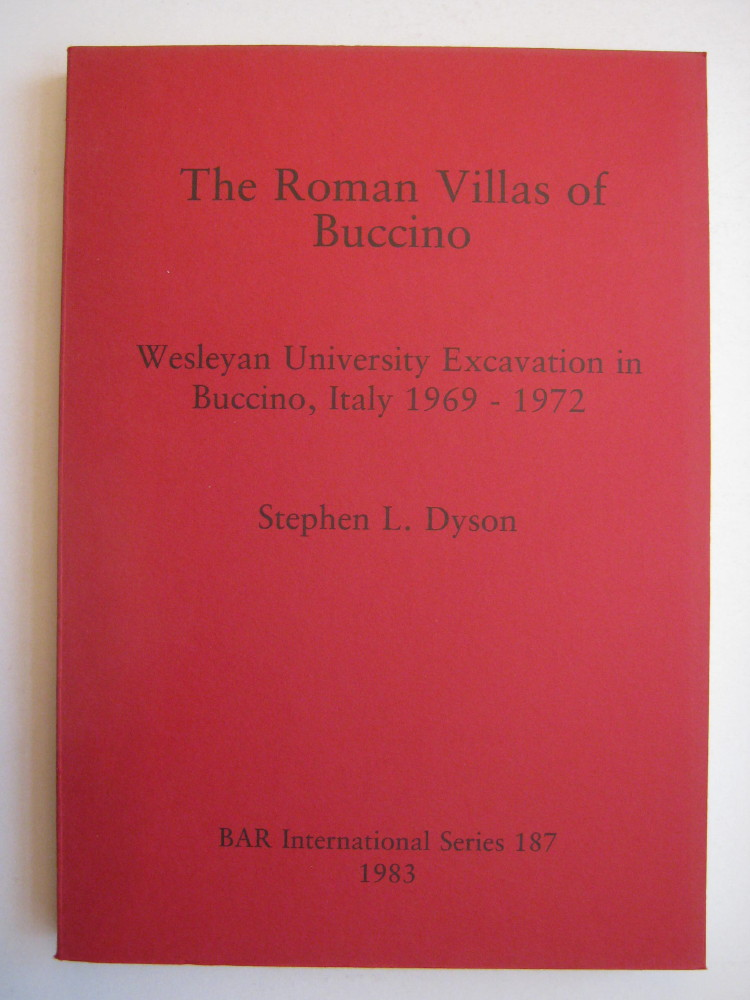 THE ROMAN VILLAS OF BUCCINO :Weslyan University Excavation in Buccino, Italy 1969-1972