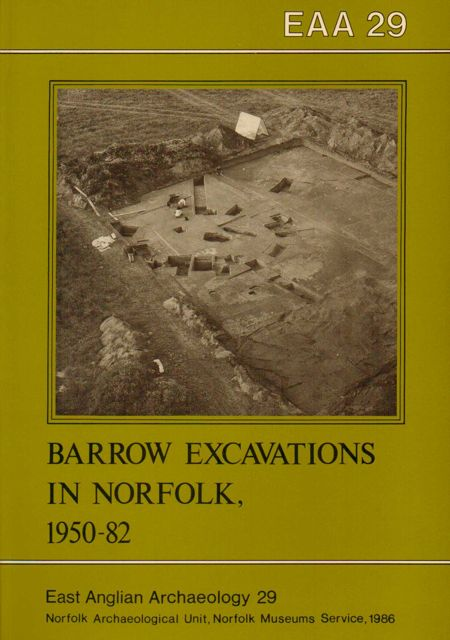 Image for Barrow Excavations in Norfolk, 1950-82 :(East Anglian Archaeology Report No. 29)