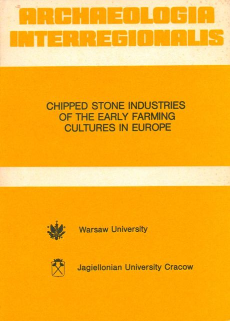 Image for CHIPPED STONE INDUSTRIES OF THE EARLY FARMING CULTURES IN EUROPE, (Proceedings of a Conference at Krakow 1985) :