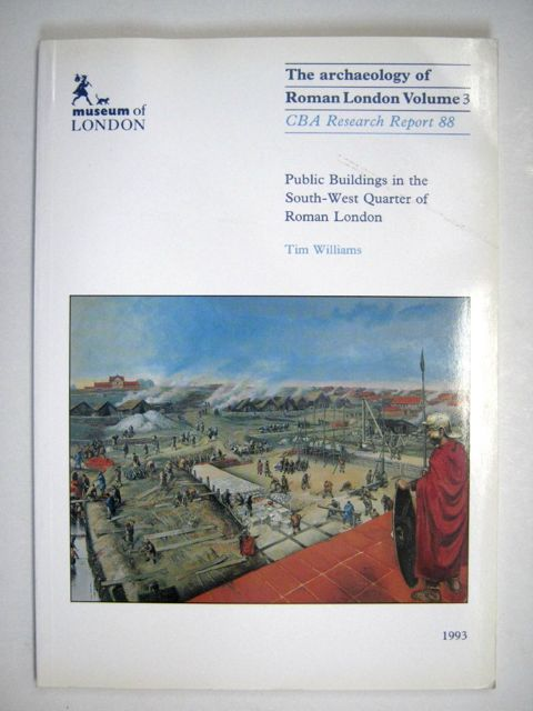 Image for Public Buildings in the South-West Quarter of Roman London :The Archaeology of Roman London Volume 3, CBA Research Report 88