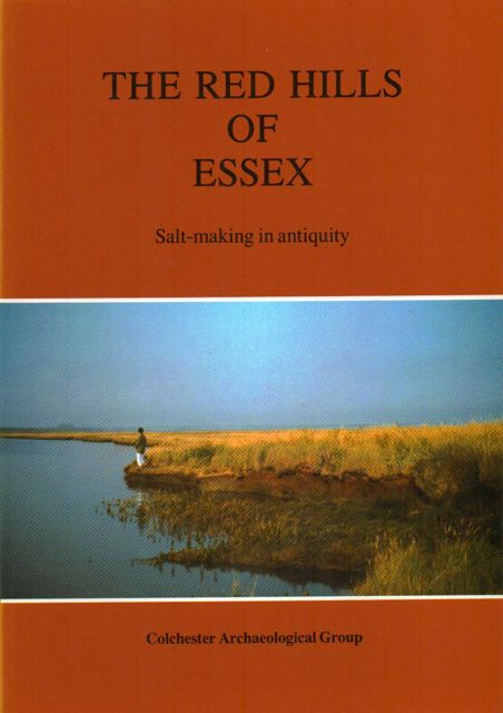 Image for THE RED HILLS OF ESSEX: Salt-Making in Antiquity, :
