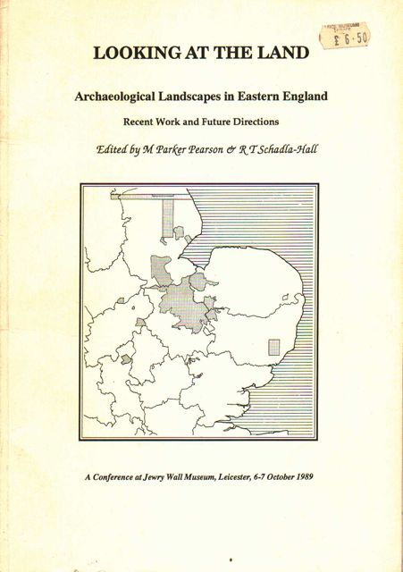 Image for LOOKING AT THE LAND: Archaeological Landscapes in Eastern England, Recent Work and Future Directions, :