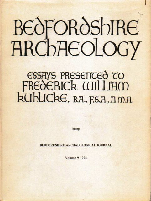 Image for BEDFORDSHIRE ARCHAEOLOGY: Essays Presented to Frederick William Kuhlicke, BA. FSA. AMA,