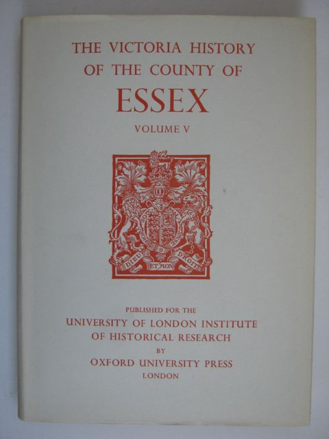 Image for A HISTORY OF THE COUNTY OF ESSEX, VOLUME V (Victoria County History) :