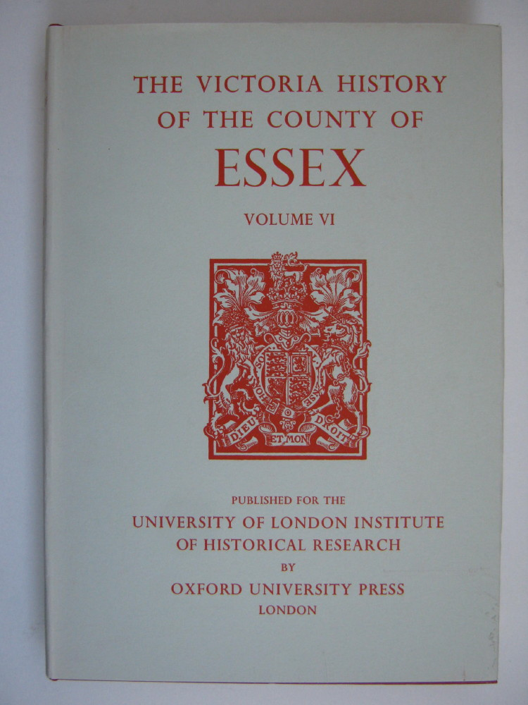 Image for A HISTORY OF THE COUNTY OF ESSEX, VOLUME VI (Victoria County History) :
