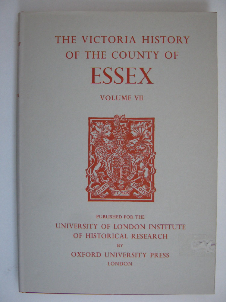 Image for A HISTORY OF THE COUNTY OF ESSEX, VOLUME VII (Victoria County History) :