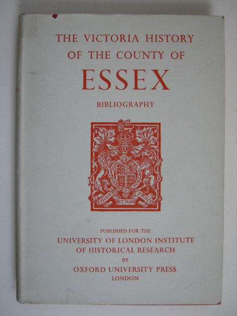 Image for A HISTORY OF THE COUNTY OF ESSEX, BIBLIOGRAPHY (Victoria County History) :