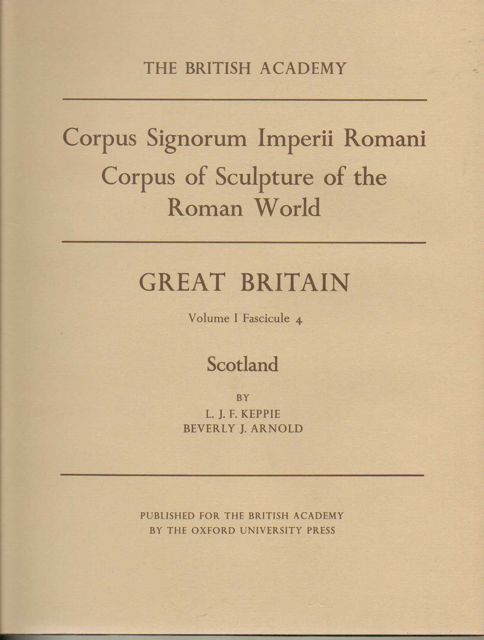 Image for CORPUS SIGNORUM IMPERII ROMANI - CORPUS OF SCULPTURE OF THE ROMAN WORLD - VOL I: Great Britain, Fascicule 4: Scotland :