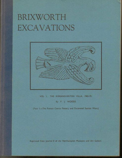 Image for Excavations at Brixworth, Northants, 1965-1970 The Roman-British Villa :Part I: The Roman coarse pottery and decorated Samian ware, reprinted from Journal 8