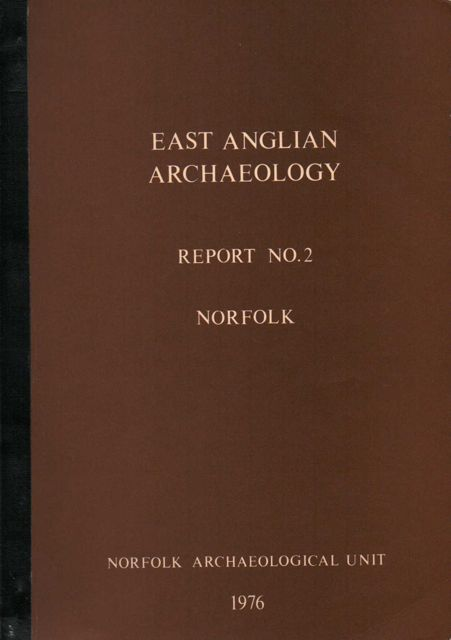 Image for East Anglian Archaeology, Report No. 2: Norfolk :