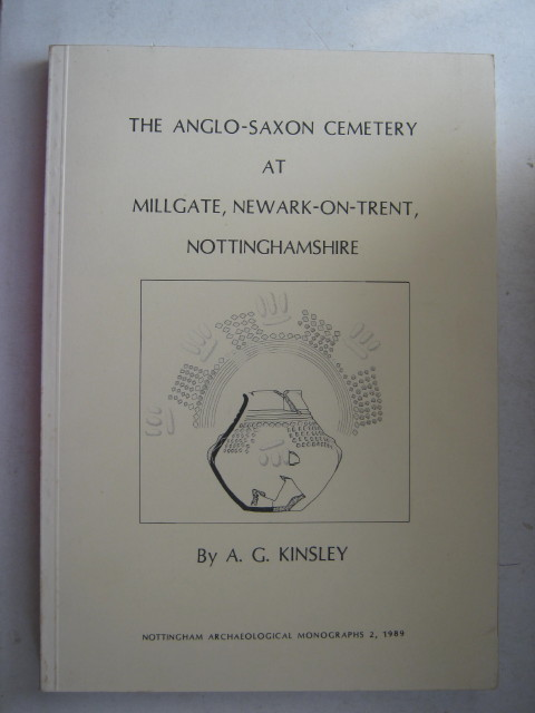 Image for THE ANGLO-SAXON CEMETERY AT MILLGATE, NEWARK-ON-TRENT, NOTTINGHAMSHIRE: Excavations between 1958 & 1978 (Nottingham Archaeological Monographs 2) :