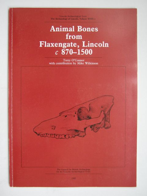 Image for Animal bones from Flaxengate, Lincoln c 870-1500 (Lincoln Archaeological Trust, the Archaeology of Lincoln, Volume XVIII-1) :