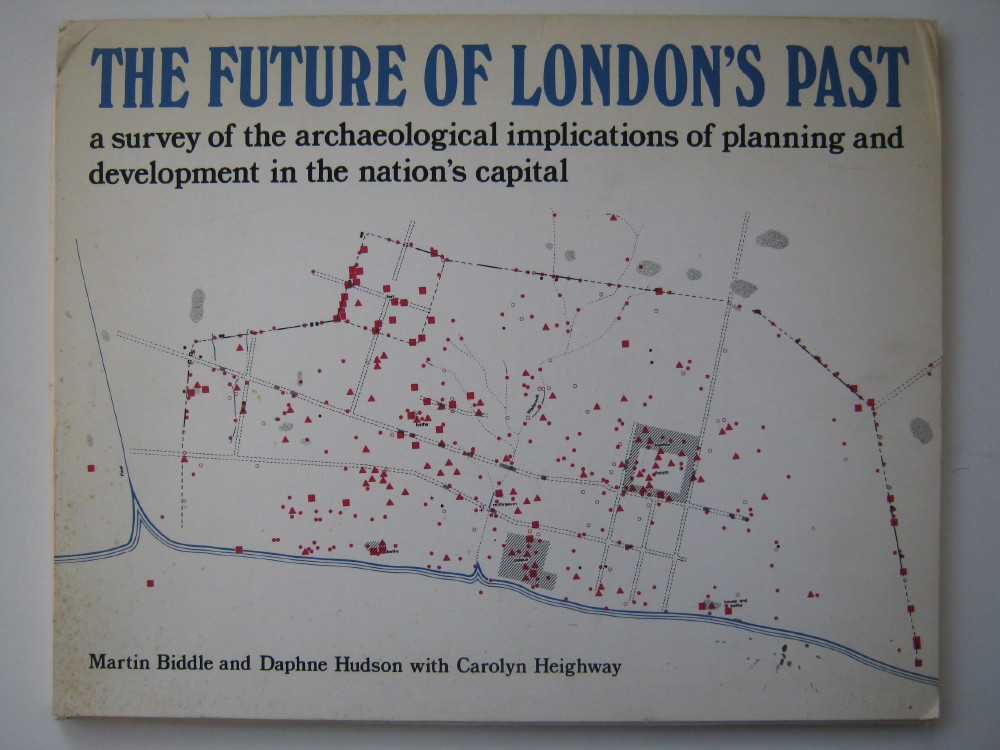 Image for THE FUTURE OF LONDON'S PAST: A Survey of the Archaeological Implications of Planning and Development in the Nation's Capital. Rescue Publication no. 4 :