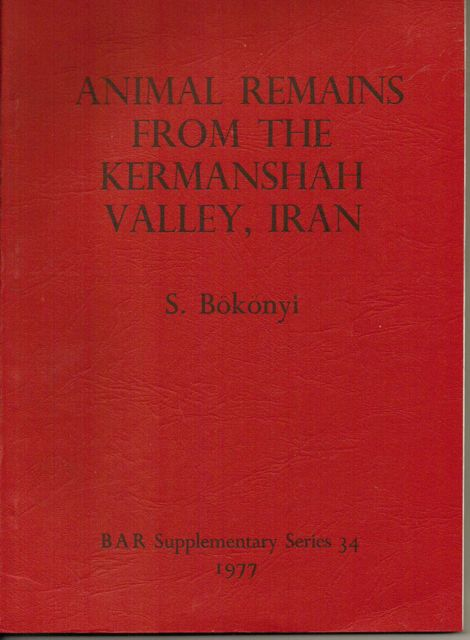 Image for THE ANIMAL REMAINS FROM FOUR SITES IN THE KERMANSHAH VALLEY, IRAN: ASIAB, SARAB, DEHSAVAR AND SIAHBID:  :The Faunal Evolution, Environmental Changes and Development of Animal Husbandry, VIII-III Millennia BC (BAR Supplementary Series 34)