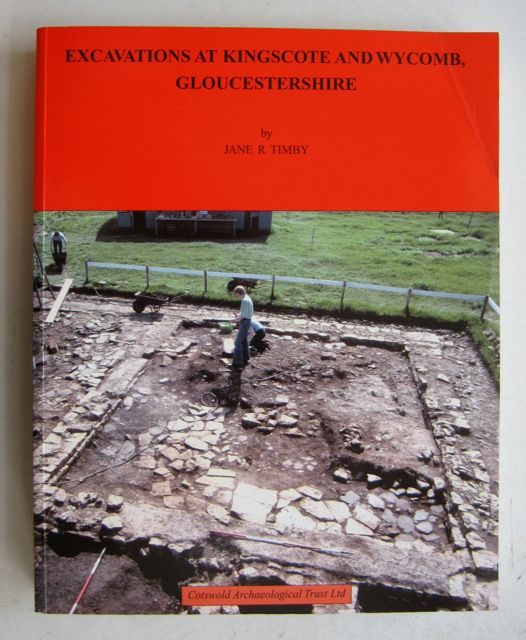 Image for Excavations at Kingscote and Wycomb, Gloucestershire: :a Roman estate centre and small town in the Cotswolds with notes on related settlements