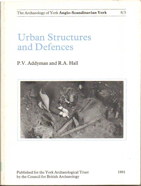Image for Urban structures and defences :Lloyds Bank, Pavement and other sites, with a survey of defences north-east of the Ouse, (Archaeology of York Vol 8 fasc. 3)