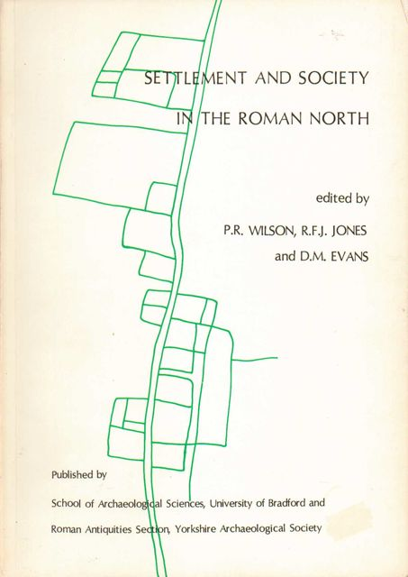 Image for Settlement and Society in the Roman North :