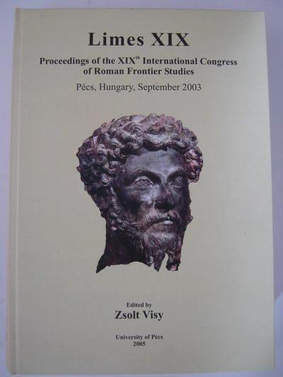 Image for LIMES XIX: PROCEEDINGS OF THE XIXth INTERNATIONAL CONGRESS OF ROMAN FRONTIER STUDIES HELD IN PÉCS, HUNGARY, SEPT 2003 :