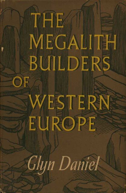 Image for The Megalith Builders in Western Europe :
