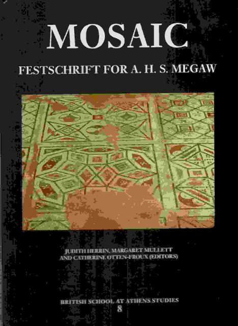 Image for MOSAIC: FESTSCHRIFT FOR A.H.S. MEGAW: Studies 8 :