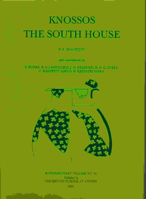 Image for KNOSSOS THE SOUTH HOUSE: Supplementary Volume No. 34 :