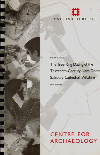 Image for THE TREE-RING DATING OF THE THIRTEENTH-CENTURY NAVE DOORS AT SALISBURY CATHEDRAL, WILTSHIRE: Centre for Archaeology report 101/2002, :