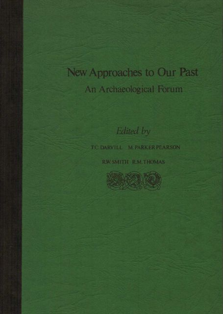 Image for NEW APPROACHES TO OUR PAST, AN ARCHAEOLOGICAL FORUM, Conference Proceedings, :