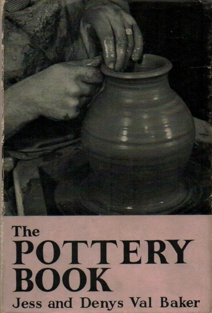 Image for THE POTTERY BOOK, An Introduction to an Individual Art and Craft, :