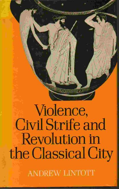 Image for Violence, Civil Strife and Revolution in the Classical City 750-330 BC :