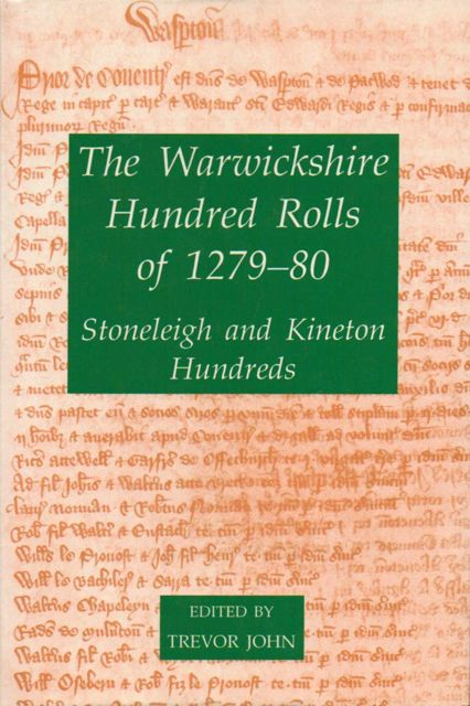 Image for THE WARWICKSHIRE HUNDRED ROLLS OF 1279-80, Stoneleigh and Kineton Hundreds, :