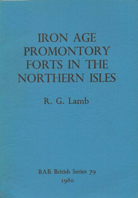 Image for IRON AGE PROMONTORY FORTS IN THE NORTHERN ISLES :