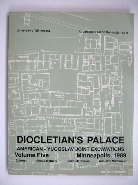 Image for DIOCLETIAN'S PALACE: American-Yugoslav Joint Excavations, Volume Five, :