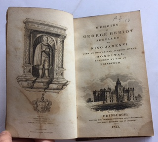 Image for MEMOIRS OF GEORGE HERIOT, jewelller to King James VI with an historical account of the hospital founded by him at Edinburgh :