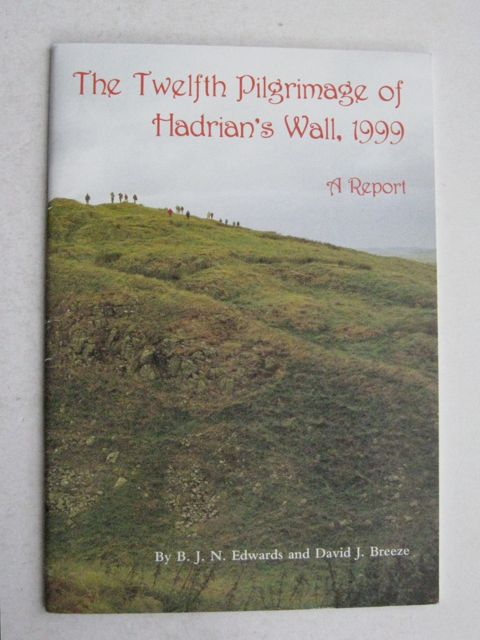 Image for Twelfth Pilgrimage of Hadrian's Wall 1999 : A Report :
