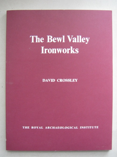 Image for The Bewl Valley Ironworks, Kent, C.1300-1730 :