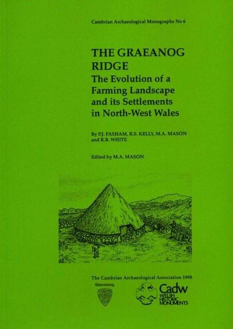 Image for The Graeanog Ridge :The Evolution of a Farming Landscape and its Settlements in North-West Wales, comprising the report on R. B. White's excavations at Cefn Graeanog II, 1977-79, by M. A. Mason & P. J. Fasham, and the Excavation of an enclosed homestead at Graeanog, 1985, 1987 & 1988 by R. S. Kelly